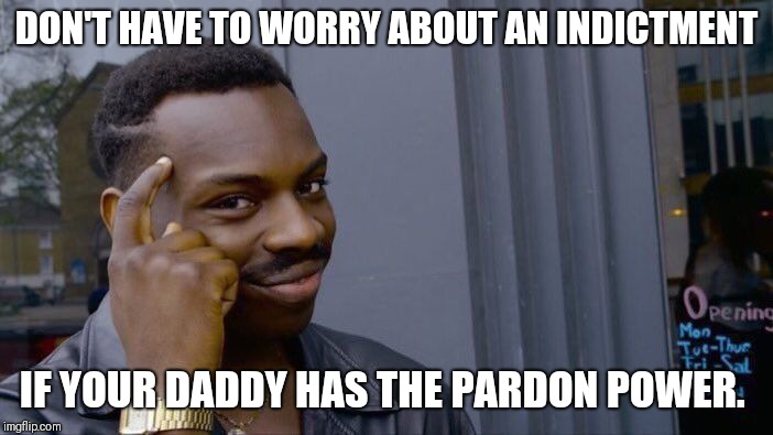 After I saw Trump junior is expecting an indictment