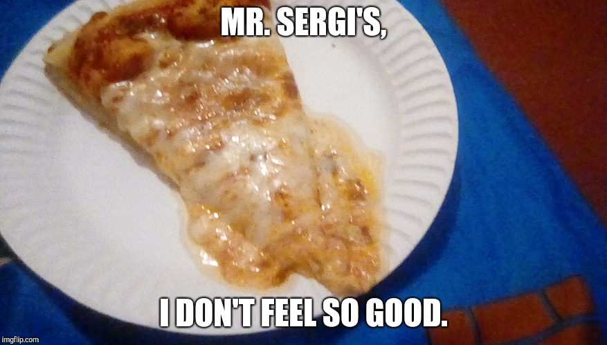 MR. SERGI'S, I DON'T FEEL SO GOOD. | image tagged in infinity war | made w/ Imgflip meme maker