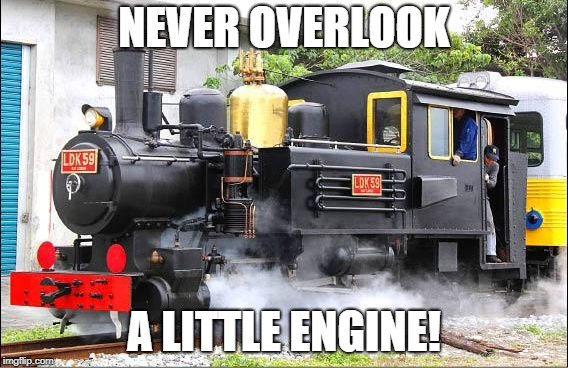 Never overlook a little engine! | NEVER OVERLOOK A LITTLE ENGINE! | image tagged in train,taiwan | made w/ Imgflip meme maker