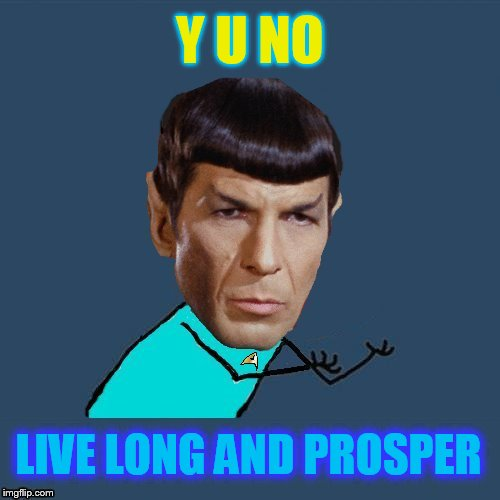 Y U NOvember, a socrates and punman21 event | Y U NO LIVE LONG AND PROSPER | image tagged in y u no spock,y u november,y u no,spock,star trek,live long and prosper | made w/ Imgflip meme maker