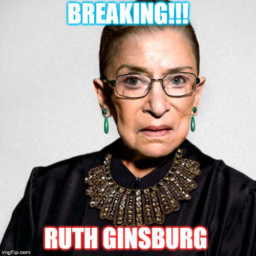 Snap crackle pop.  | BREAKING!!! RUTH GINSBURG | image tagged in truth hurts,inappropriate,breaking news | made w/ Imgflip meme maker