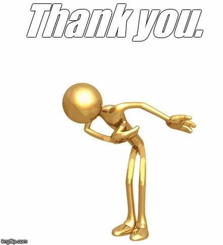 bowing figure | Thank you. | image tagged in bowing figure | made w/ Imgflip meme maker