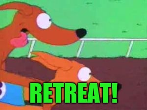 dog race | RETREAT! | image tagged in dog race | made w/ Imgflip meme maker