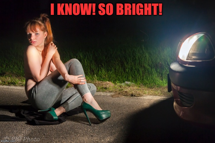 I KNOW! SO BRIGHT! | made w/ Imgflip meme maker