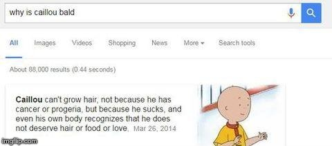 Didn't expect this... | image tagged in caillou,baldness,google search | made w/ Imgflip meme maker