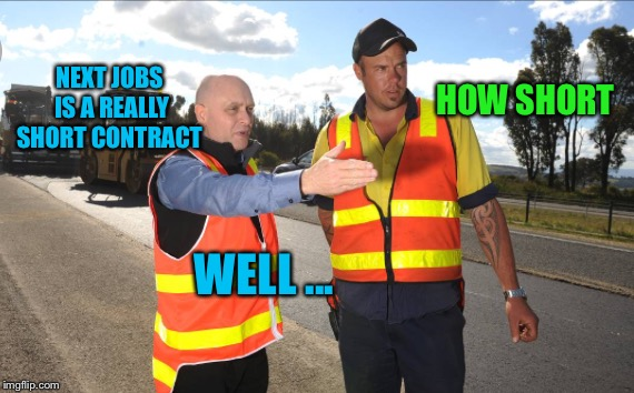 NEXT JOBS IS A REALLY SHORT CONTRACT HOW SHORT WELL ... | made w/ Imgflip meme maker