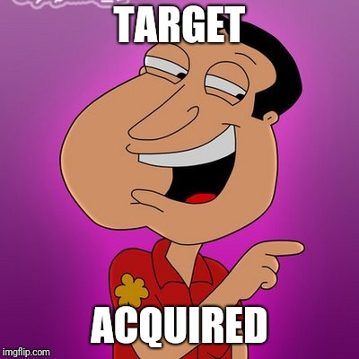 TARGET ACQUIRED | made w/ Imgflip meme maker