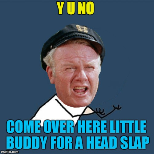 Y U NO COME OVER HERE LITTLE BUDDY FOR A HEAD SLAP | made w/ Imgflip meme maker