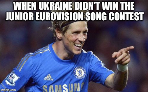 Torreshit | WHEN UKRAINE DIDN'T WIN THE JUNIOR EUROVISION SONG CONTEST | image tagged in memes,torreshit,ukraine | made w/ Imgflip meme maker