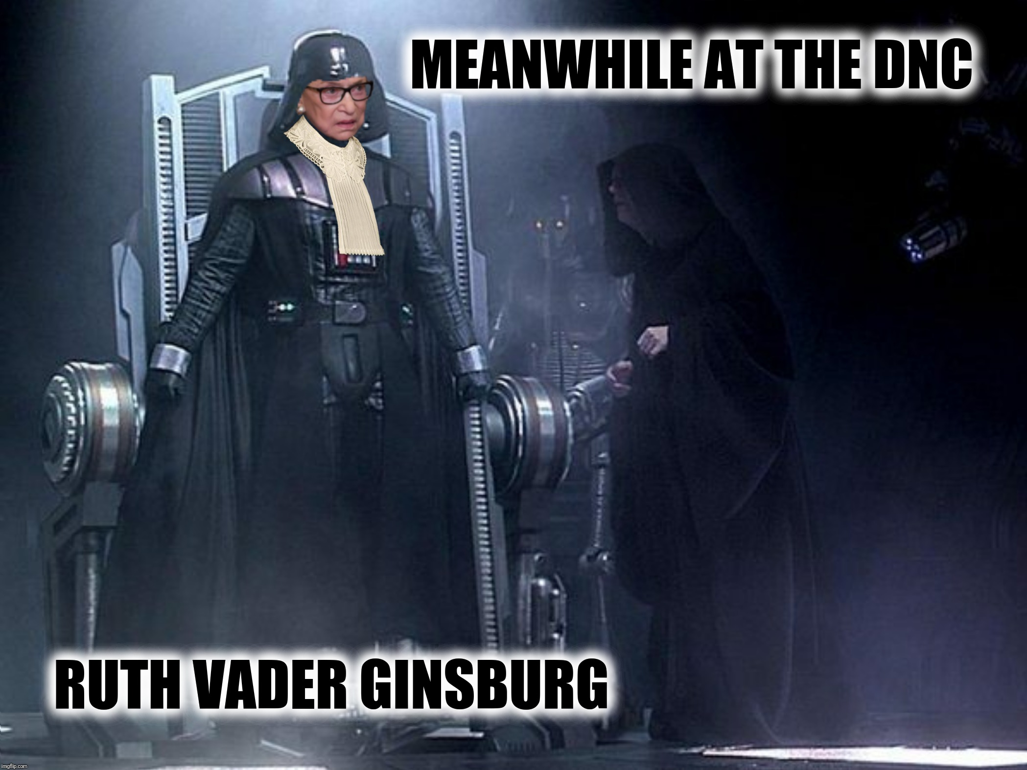 Bad Photoshop Sunday presents:  Desperate times call for desperate measures. |  MEANWHILE AT THE DNC; RUTH VADER GINSBURG | image tagged in bad photoshop sunday,darth vader,ruth bader ginsburg,star wars,emperor palpatine | made w/ Imgflip meme maker