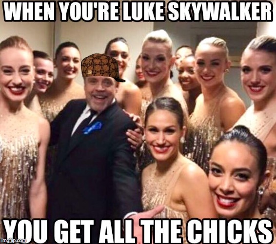 Skywalker the Playa | image tagged in luke skywalker,mark hamill,player,badass,legend,dancers | made w/ Imgflip meme maker