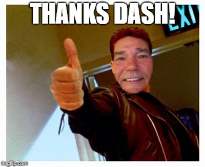 thumbs up | THANKS DASH! | image tagged in thumbs up | made w/ Imgflip meme maker