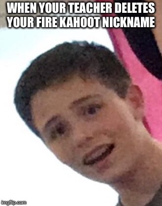Surprised CJ |  WHEN YOUR TEACHER DELETES YOUR FIRE KAHOOT NICKNAME | image tagged in surprised cj,surprised,surprising,cj,cj | made w/ Imgflip meme maker