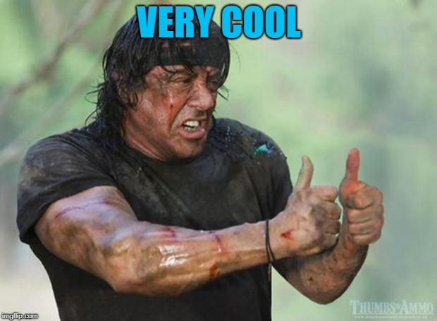 Thumbs Up Rambo | VERY COOL | image tagged in thumbs up rambo | made w/ Imgflip meme maker