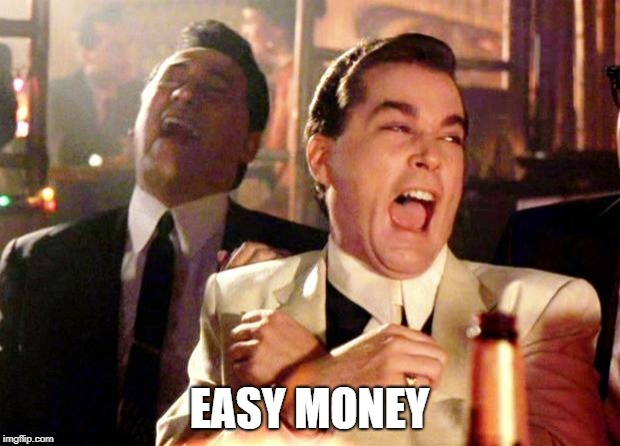 Goodfellas Laugh | EASY MONEY | image tagged in goodfellas laugh | made w/ Imgflip meme maker