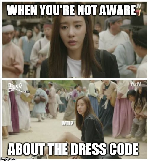 Out of place | WHEN YOU'RE NOT AWARE ABOUT THE DRESS CODE | image tagged in out of place,kimahjoong,kdrama | made w/ Imgflip meme maker
