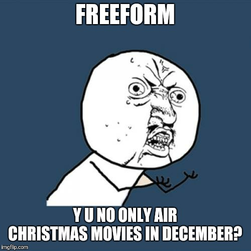 "I'm pretty sure there are Thanksgiving-themed movies you could air in November, one of which being ""Free Birds"". 