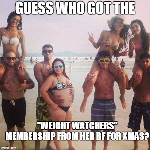 "GUESS WHO GOT THE ""WEIGHT WATCHERS"" MEMBERSHIP FROM HER BF FOR XMAS? 