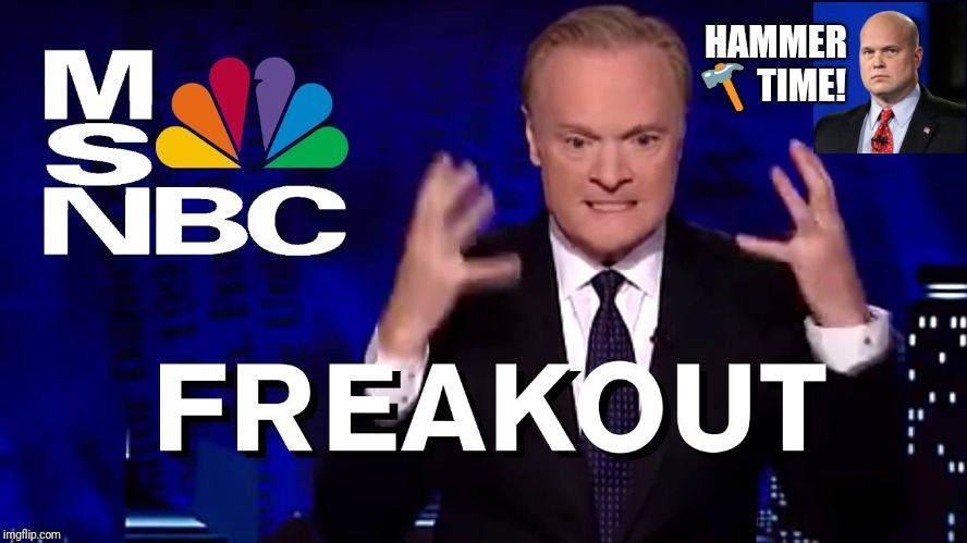 Acting AG Matt Whitaker?  Lawrence O'Donnell: PMSNPC #HammerTime!  | HAMMER  | image tagged in msnbc,freak out,deep state,hammer time,doj,mc hammer | made w/ Imgflip meme maker