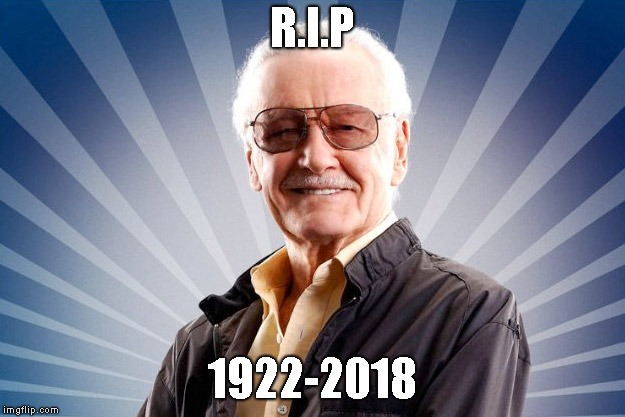 Stan Lee | R.I.P 1922-2018 | image tagged in stan lee | made w/ Imgflip meme maker