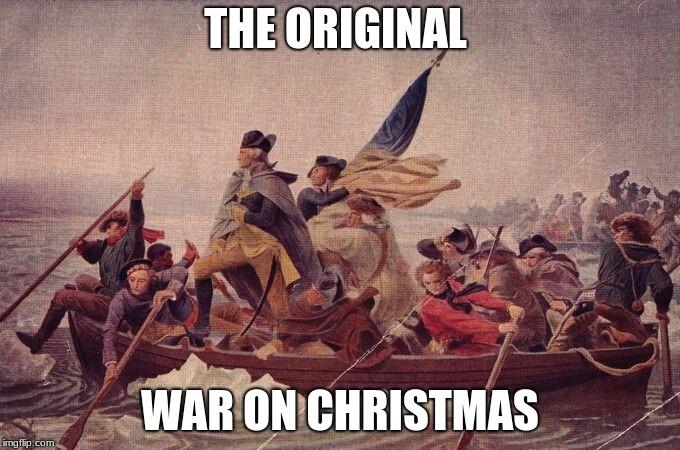 George Washington Christmas Meme.Image Tagged In War On Christmas George Washington Christmas