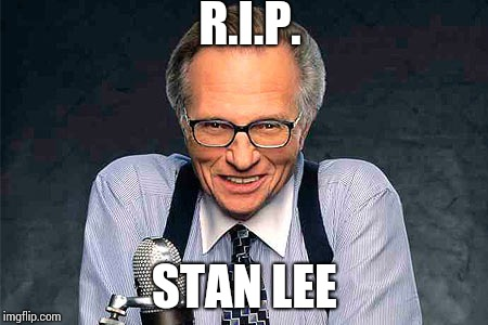 One of many cameos | R.I.P. STAN LEE | image tagged in larry king,stan lee,marvel,ironman,rip | made w/ Imgflip meme maker