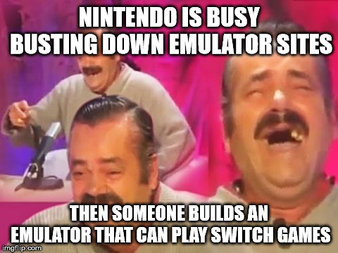 shocking interview | NINTENDO IS BUSY BUSTING DOWN EMULATOR SITES THEN SOMEONE BUILDS AN EMULATOR THAT CAN PLAY SWITCH GAMES | image tagged in shocking interview | made w/ Imgflip meme maker