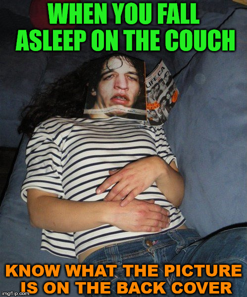 Matches the hair nicely. | WHEN YOU FALL ASLEEP ON THE COUCH KNOW WHAT THE PICTURE IS ON THE BACK COVER | image tagged in memes,funny picture,nap,sleeping on couch,magazines,humor | made w/ Imgflip meme maker