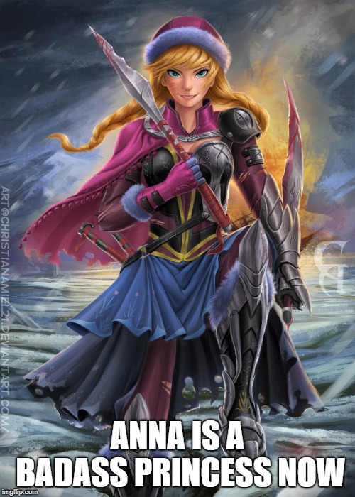 Anna is Now a Badass | ANNA IS A BADASS PRINCESS NOW | image tagged in badass,frozen little anna | made w/ Imgflip meme maker