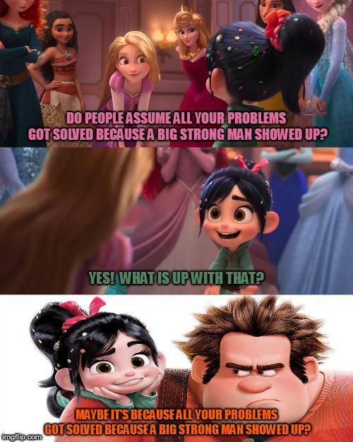 How quickly they forget |  DO PEOPLE ASSUME ALL YOUR PROBLEMS GOT SOLVED BECAUSE A BIG STRONG MAN SHOWED UP? YES!  WHAT IS UP WITH THAT? MAYBE IT'S BECAUSE ALL YOUR PROBLEMS GOT SOLVED BECAUSE A BIG STRONG MAN SHOWED UP? | image tagged in memes,wreck it ralph,bad memory | made w/ Imgflip meme maker