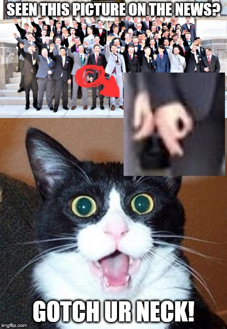 The Wisconsin School Nazi Salute Picture | SEEN THIS PICTURE ON THE NEWS? GOTCH UR NECK! | image tagged in news,gotta go cat,wisconsin,nazi | made w/ Imgflip meme maker