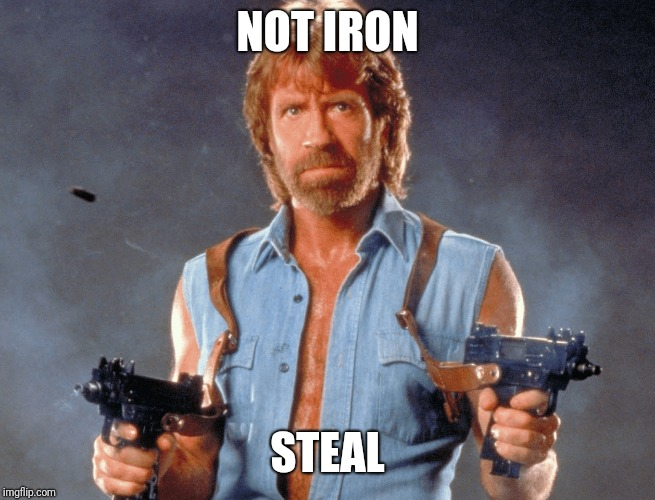 NOT IRON STEAL | made w/ Imgflip meme maker