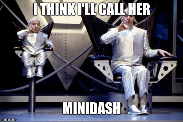 I THINK I'LL CALL HER MINIDASH | made w/ Imgflip meme maker