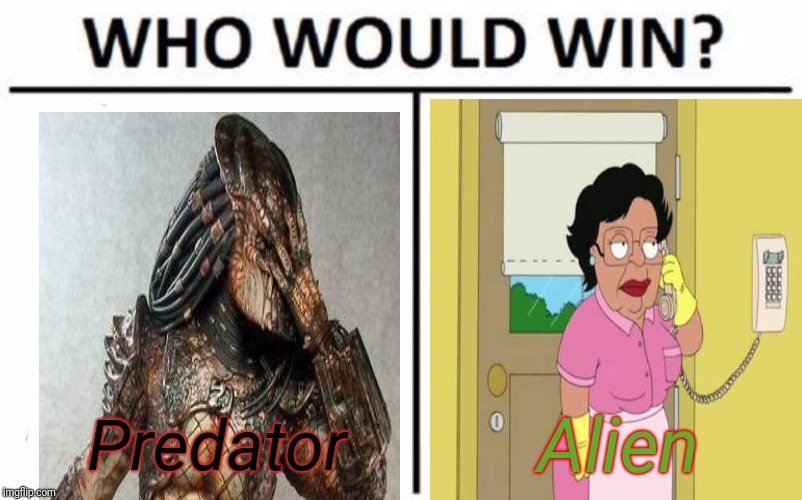 Who Would Win? | Predator Alien | image tagged in memes,who would win | made w/ Imgflip meme maker