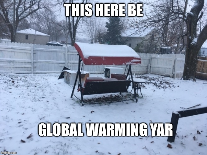 THIS HERE BE GLOBAL WARMING YAR | image tagged in global warming | made w/ Imgflip meme maker