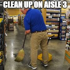 CLEAN UP ON AISLE 3 | made w/ Imgflip meme maker