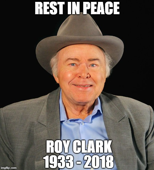 That's one more to cross off the list | REST IN PEACE ROY CLARK 1933 - 2018 | image tagged in i see dead people | made w/ Imgflip meme maker