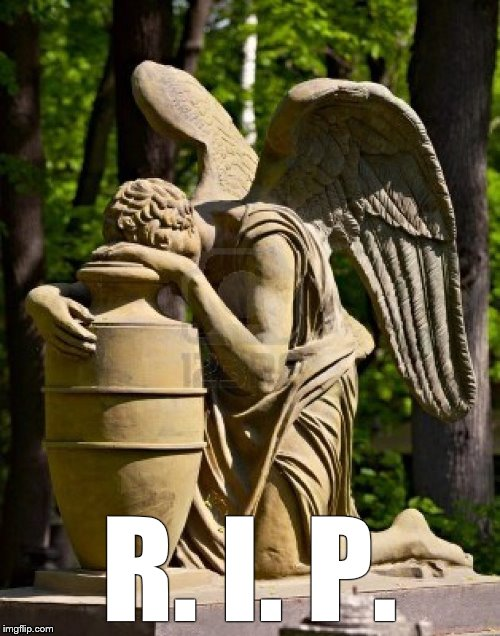 angel weeping | R. I. P. | image tagged in angel weeping | made w/ Imgflip meme maker