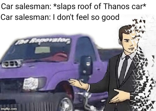 Just like Stan Lee | image tagged in memes,thanos car,funny,car salesman | made w/ Imgflip meme maker