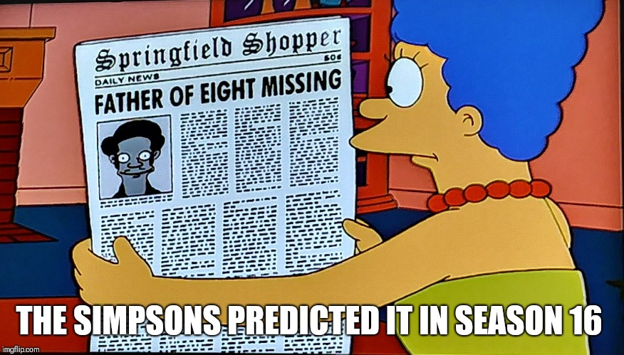 The simpsons Apu prediction  | THE SIMPSONS PREDICTED IT IN SEASON 16 | image tagged in the simpsons,apu,futurama | made w/ Imgflip meme maker