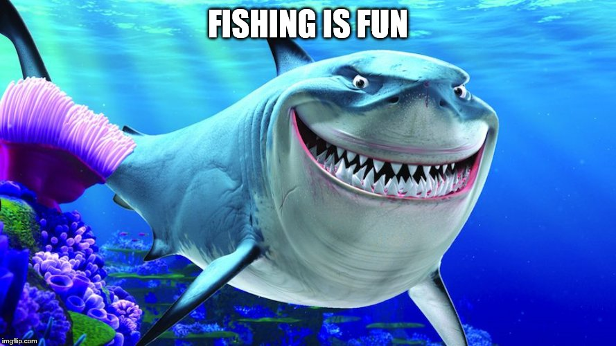 Happy Shark | FISHING IS FUN | image tagged in happy shark | made w/ Imgflip meme maker