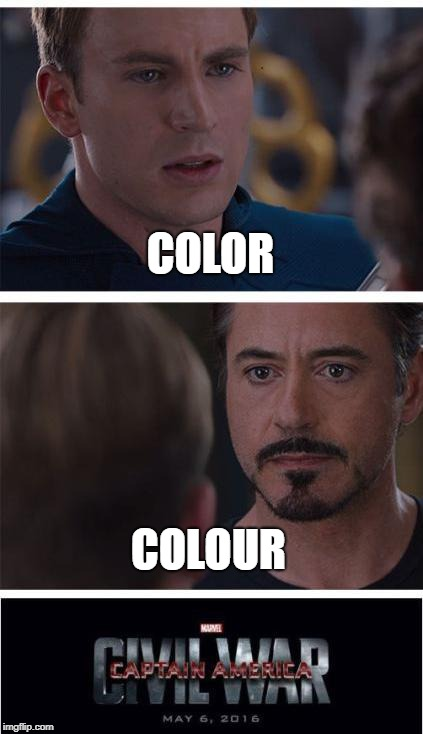Anyone else see this? | COLOR COLOUR | image tagged in memes,marvel civil war 1 | made w/ Imgflip meme maker