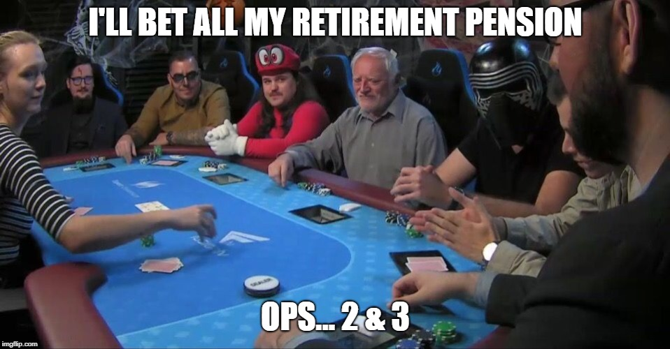 Harold Bet | I'LL BET ALL MY RETIREMENT PENSION OPS... 2 & 3 | image tagged in harold,worst,world,bet | made w/ Imgflip meme maker