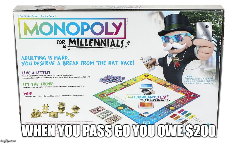 WHEN YOU PASS GO YOU OWE $200 | image tagged in alt right | made w/ Imgflip meme maker