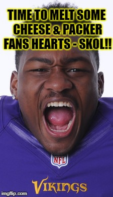 Time to melt some cheese & Packer fans hearts - SKOL!! | TIME TO MELT SOME CHEESE & PACKER FANS HEARTS - SKOL!! | image tagged in stefon diggs,memes,minnesota vikings,green bay packers,skol,vikings beat packers | made w/ Imgflip meme maker