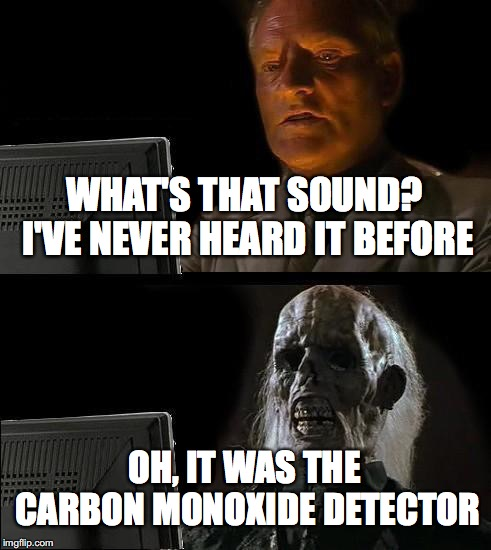 Carbon Monoxide | WHAT'S THAT SOUND? I'VE NEVER HEARD IT BEFORE OH, IT WAS THE CARBON MONOXIDE DETECTOR | image tagged in memes,ill just wait here,socks,carbon monoxide,skull,skeleton | made w/ Imgflip meme maker