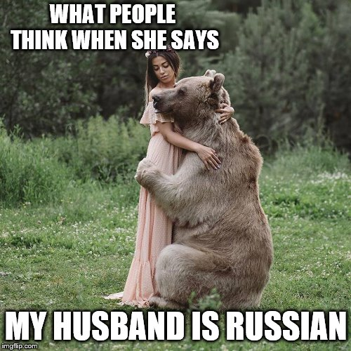 Someone leaked our wedding photo | WHAT PEOPLE THINK WHEN SHE SAYS MY HUSBAND IS RUSSIAN | image tagged in russian,husband,funny,humor | made w/ Imgflip meme maker