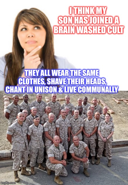 I THINK MY SON HAS JOINED A BRAIN WASHED CULT THEY ALL WEAR THE SAME CLOTHES, SHAVE THEIR HEADS, CHANT IN UNISON & LIVE COMMUNALLY | made w/ Imgflip meme maker