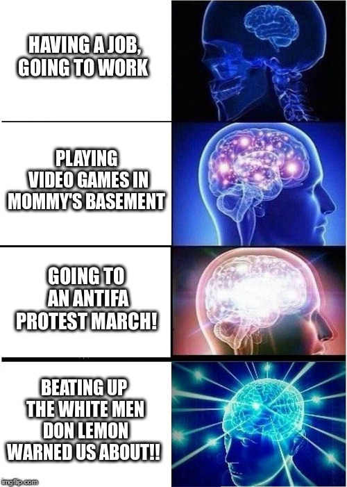 Expanding Brain | image tagged in antifa,don lemon,white men,bad,women-persons of color-lgbt,good | made w/ Imgflip meme maker