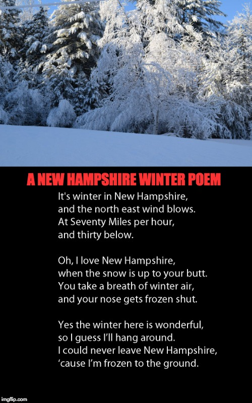 Winter in New Hampshire |  A NEW HAMPSHIRE WINTER POEM | image tagged in winter is here | made w/ Imgflip meme maker
